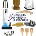 A simple list of the 27 kitchen gadgets you absolutely need in your kitchen. #kitchen #gadgets #tools