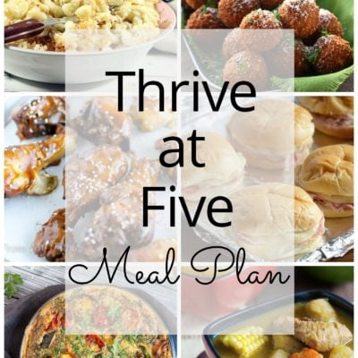 Thrive at Five Meal Plan – Week #6