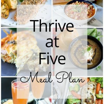 Thrive at Five Meal Plan – Week #7