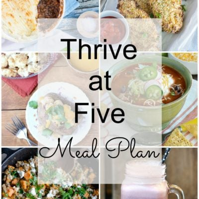 Thrive at Five Meal Plan – Week #10