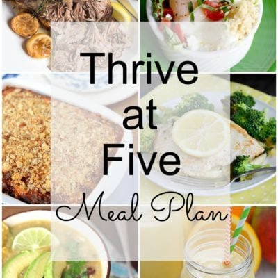 Thrive at Five Meal Plan – Week #11