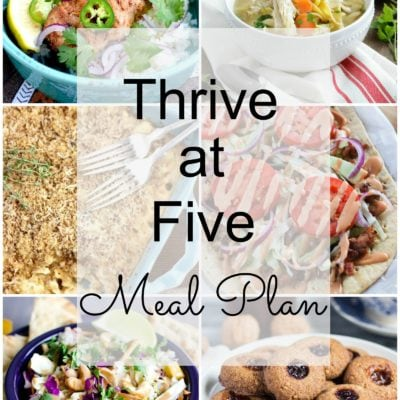 Thrive at Five Meal Plan – Week #8