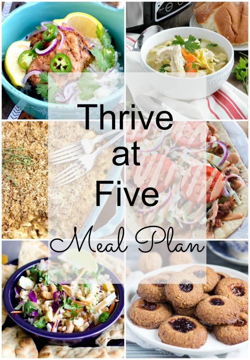Thrive at Five Meal Plan - Week #8 ~ A weekly meal plan for busy parents. This week's meal plan features a crock-pot chicken noodle soup, a 15 minutes healthy pizza, a yummy Tandoori Chicken, a cauliflower mac & cheese and yummy thumbprint cookies. #mealplan