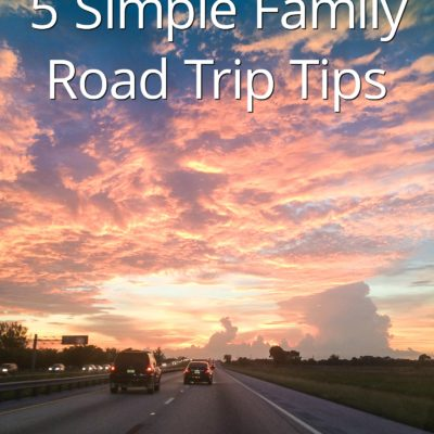 5 Simple Family Road Trip Tips