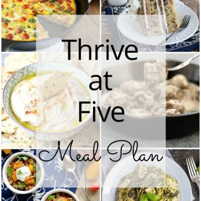 Thrive at Five Meal Plan – Week #14