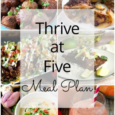 Thrive at Five Meal Plan – Week #15