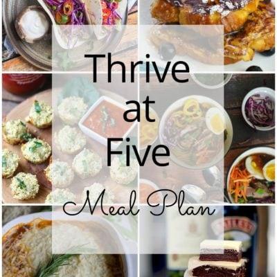 Thrive at Five Meal Plan – Week #17
