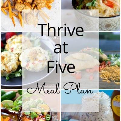 Thrive at Five Meal Plan – Week #18
