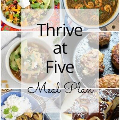 Thrive at Five Meal Plan – Week #19