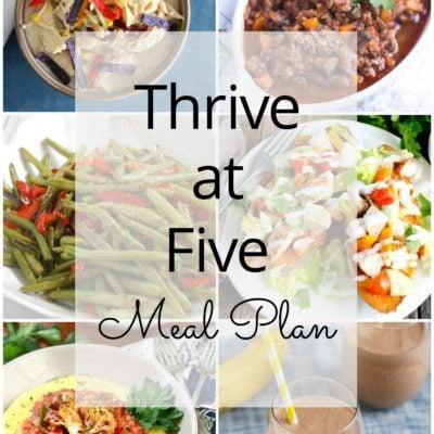 Thrive at Five Meal Plan – Week #20