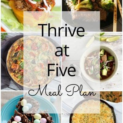 Thrive at Five Meal Plan – Week #21