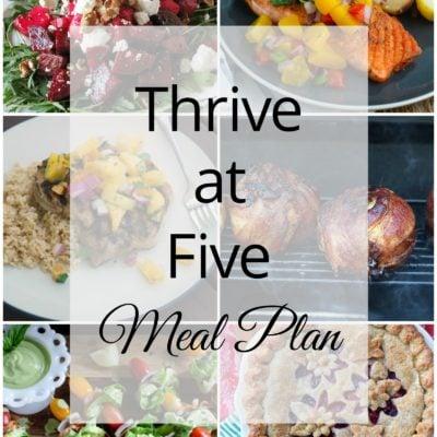 Thrive at Five Meal Plan – Week #28