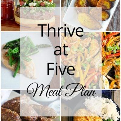 Thrive at Five Meal Plan – Week #27