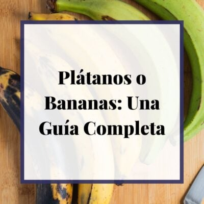 Platanos o Bananas: Una Guía Completa
