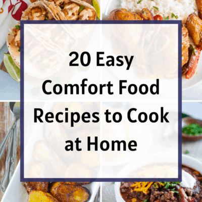 20 Easy Comfort Food Recipes to Cook at Home