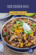 Slow cooker taco chicken chili in a blue and white bowl with toppings pinterest image collage