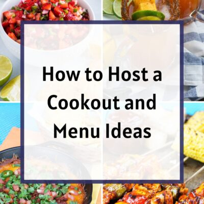 How To Host A Cookout and Menu Ideas