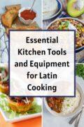 Essential Kitchen Tools in Latin Kitchen Collage
