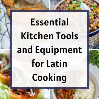 Essential Kitchen Tools and Equipment for Latin Cooking