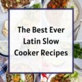 Latin Slow Cooker Recipes Collage