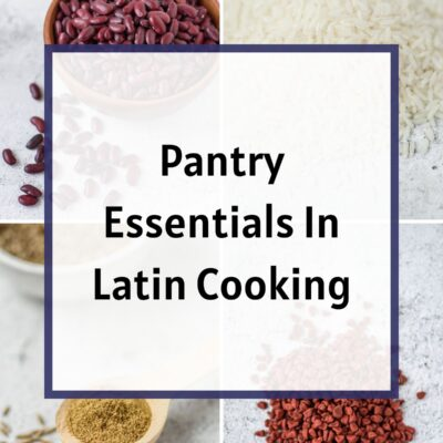 Pantry Essentials In Latin Cooking