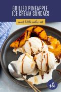 grilled pineapples and peaches with icream and dulce de leche