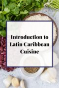 Intro to Latin Caribbean Cuisine Graphic with text overlay